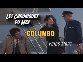 Columbo : Poids Mort - LES CHRONIQUES DU MEA
