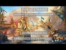 Sur le Champ - Rompre la ligne : La Bataille de Trafalgar