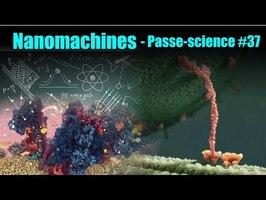 La physique des nanomachines biologiques - Passe-science #37
