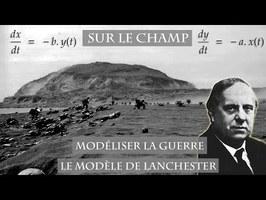 Modéliser la guerre : Le Modèle de Lanchester