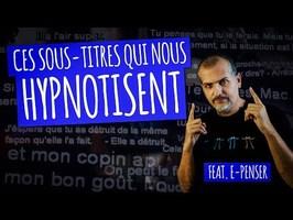 CES SOUS-TITRES QUI NOUS HYPNOTISENT (FDD #19, feat. e-penser)