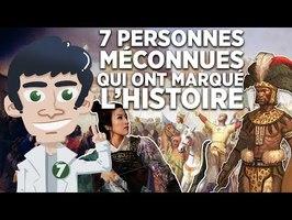 7 PERSONNES MÉCONNUES QUI ONT CHANGÉ L'HISTOIRE