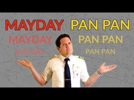 MAYDAY vs PAN PAN Why do pilots use these CALLS? Explained by CAPTAIN JOE