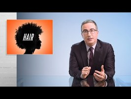 Hair: Last Week Tonight with John Oliver (HBO)