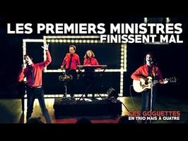 Les premiers ministres finissent mal - Les Goguettes (en trio mais à quatre)