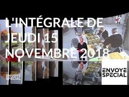 Envoyé spécial du 15 novembre 2018 (France 2)