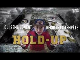 HOLD-UP : Qui Sème le Vent... Récolte la Tempête