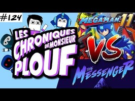 MEGA MAN 11 Vs THE MESSENGER - Chroniques de Monsieur Plouf #124