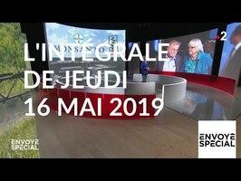 Envoyé spécial de jeudi 16 mai 2019 (France 2)