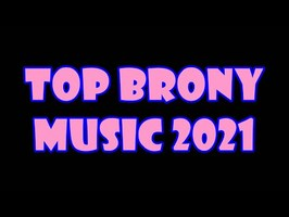 TOP 10 BRONY SONGS of APRIL 2021 - COMMUNITY VOTED