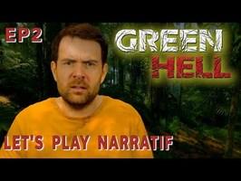 (Let's Play Narratif) GREEN HELL - Episode 2 : Le monde perdu
