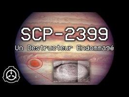 SCP-2399 - Un Destructeur Endommagé