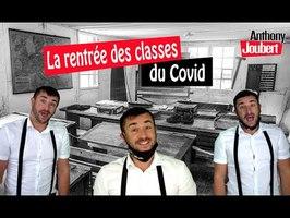 LA RENTRÉE DES CLASSES...du covid (parodie Anthony joubert