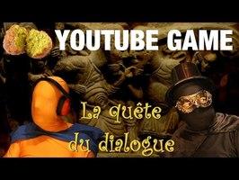 🧙🏻 La quête du dialogue - LE YOUTUBE GAME