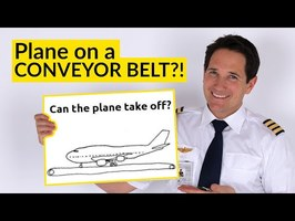 PLANE on a CONVEYOR BELT! Will it TAKE-OFF? Explained by CAPTAIN JOE