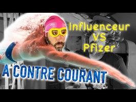 YOUTUBER INFLUENCEUR PFIZER - A contre courant
