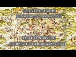 Sur le Champ - Le Tir en Volée : La Bataille de Nagashino