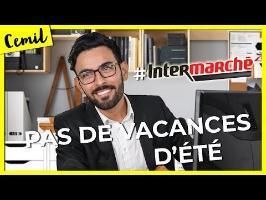 #INTERMARCHÉ : PAS DE VACANCES D'ÉTÉ