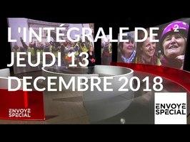 Envoyé spécial. L'intégrale de jeudi 13 décembre 2018 (France 2)