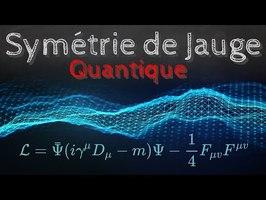Les symétries de Jauge (physique quantique) - Passe-science #38