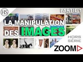 Introduction à l'image 1: Tout n'est que manipulation - Zoom Hors-Série