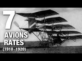 7 Avions Ratés #2 (1910 -1920)