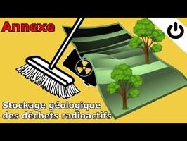[ANNEXE] ⚡☢️🗑️ Stockage géologique profond des déchets radioactifs - DÉCHETS RADIOACTIFS #4