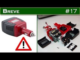 BREVE 17 : Convertisseur 12V DC - 220V AC pour automobile - ATTENTION DANGER !