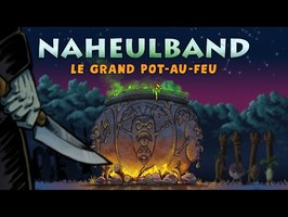 Naheulband : Le Grand Pot au feu (vidéo clip)