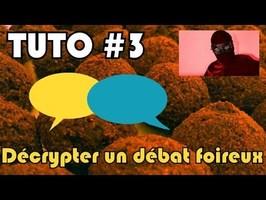 💬 TUTO : Décrypter un débat foireux - DEFAKATOR