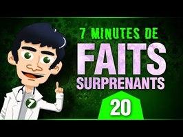 7 minutes de faits surprenants #20