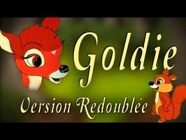 Goldie (version redoublée par les abonnés)