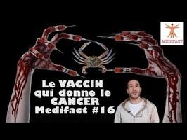 Le vaccin qui donne le cancer - Medifact #16