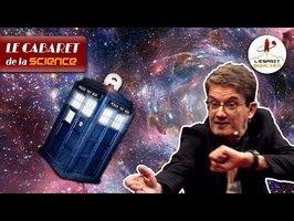 Le voyage dans le temps est-il possible ? | Antoine Drouart - Cabaret de la Science