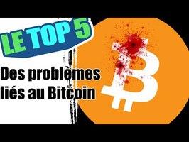 Le top 5 des problèmes liés au Bitcoin