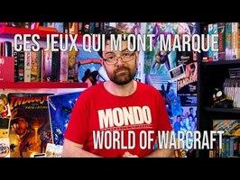 Ces jeux qui m'ont marqué - World of Warcraft