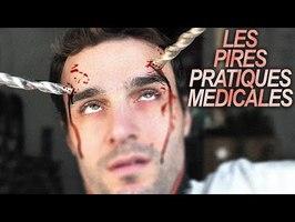 Les pires pratiques médicales !