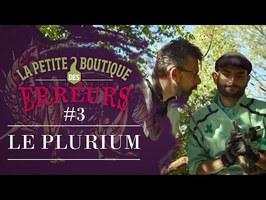 Le Plurium - La Petite Boutique des Erreurs #3