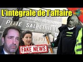 [GILETS JAUNES] - L'attaque de l'hôpital #PitieSalpetriere, la Fakenews de Castaner !
