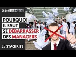 POURQUOI IL FAUT SE DÉBARRASSER DES MANAGERS