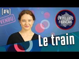 UN PILLAGE FRANÇAIS #4 : Le train