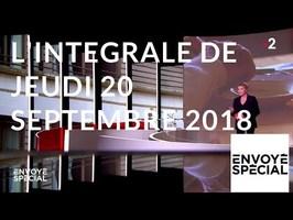 Envoyé spécial du 20 septembre 2018 (France 2)