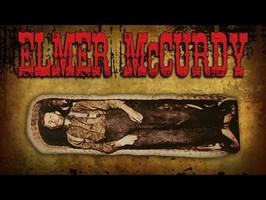 Les DEUX vies d'Elmer McCurdy ! CuriosiTea
