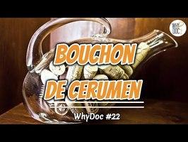 Bouchon de cerumen - WhyDoc #22