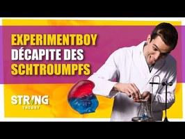 ExperimentBoy décapite des Schtroumpfs - ChimFizz #21 - String Theory