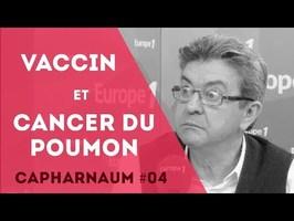 Capharnaum 04 - Un vaccin contre le cancer du poumon ?