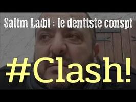 CLASH - Salim Laibi, le dentiste conspi