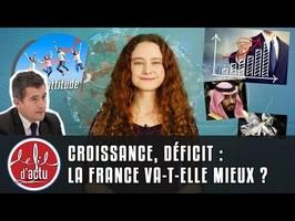 CROISSANCE, DÉFICIT : LA FRANCE VA-T-ELLE MIEUX ?