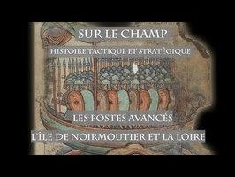Les Postes avancés : L'Île de Noirmoutier et la Loire - Sur le Champ