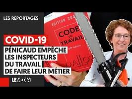 COVID-19 : PÉNICAUD EMPÊCHE LES INSPECTEURS DU TRAVAIL DE FAIRE LEUR MÉTIE